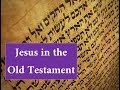 8. Is Christianity True? - Jesus in the Old Testament
