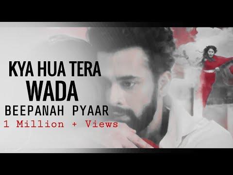 Kya Hua Tera Wada Song |Beepanah Pyar