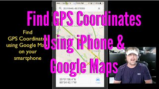 Find GPS Coordinates Using iPhone & Google Maps Free HD Video