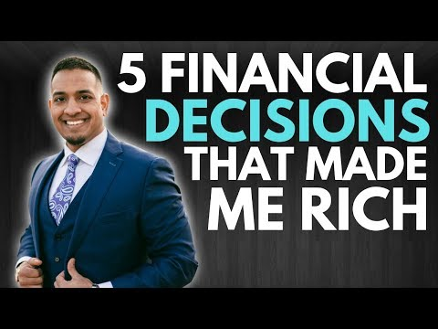 5 Financial Decisions that Made Me Rich