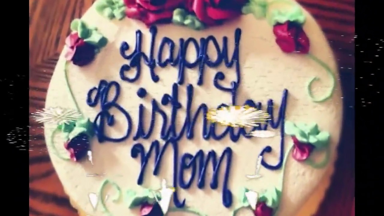 Happy Birthday Mom Whatsapp Status Youtube