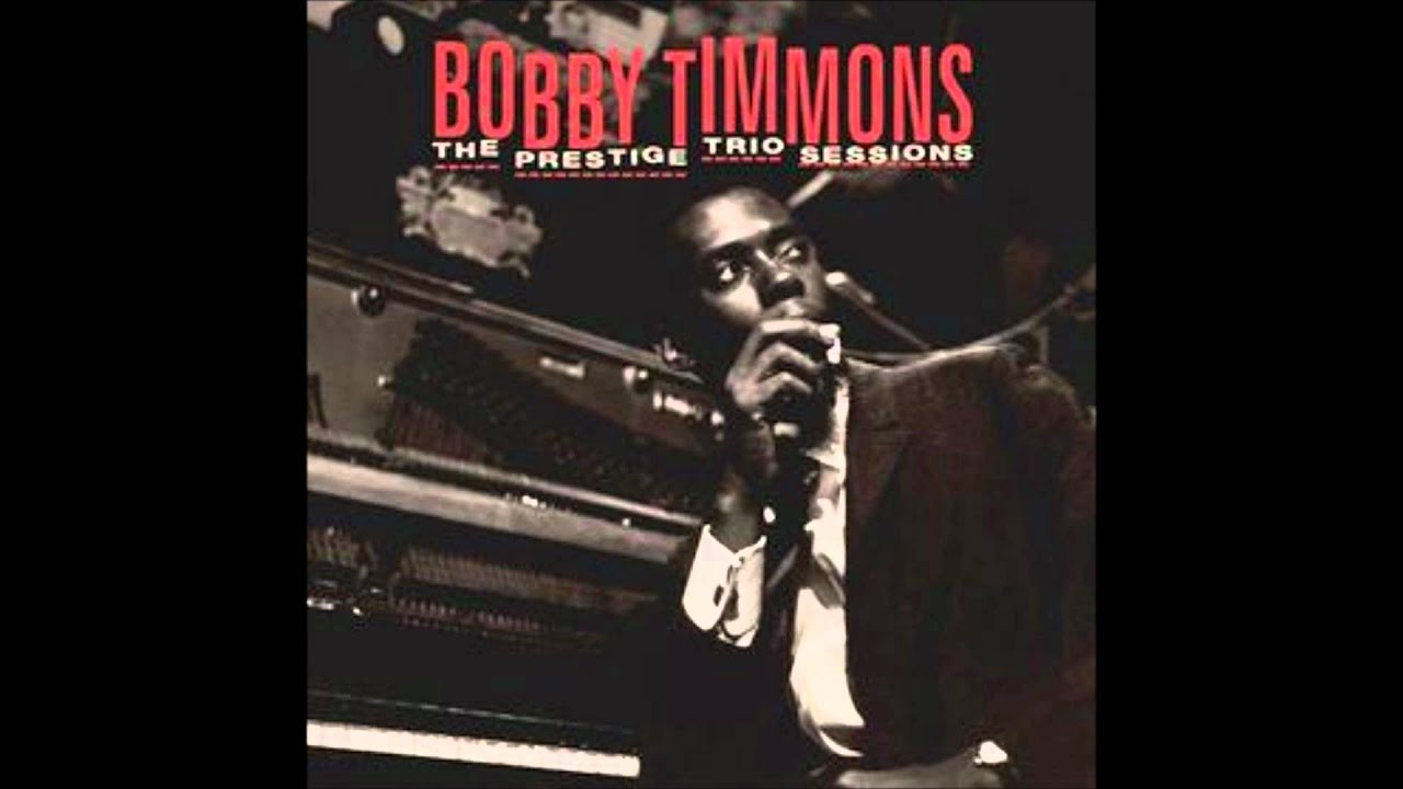 Bobby Timmons The Prestrige Trio Sessions   Chun King