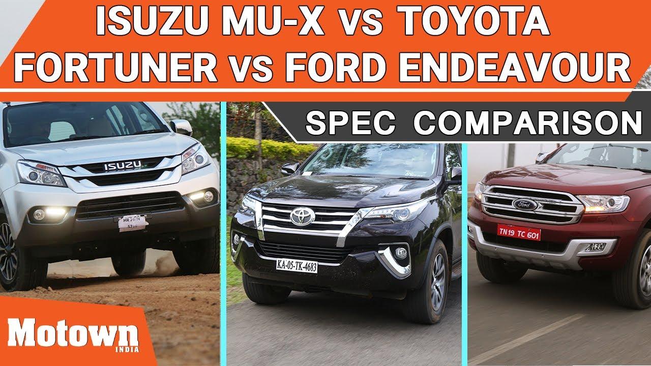 Isuzu mu-X vs  Ford Endeavor vs  Toyota Fortuner | Specification Comparison  | Motown India