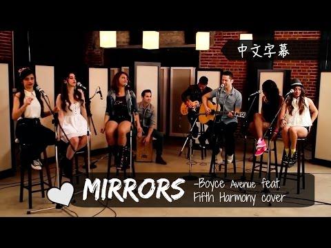 ☆ Mirrors《鏡中的另一半》-Boyce Avenue feat. Fifth Harmony cover) 中文字幕☆ Mirrors