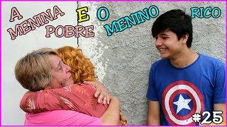A MENINA POBRE E O MENINO RICO #25 - A MENINA ABANDONADA - Anny e Eu