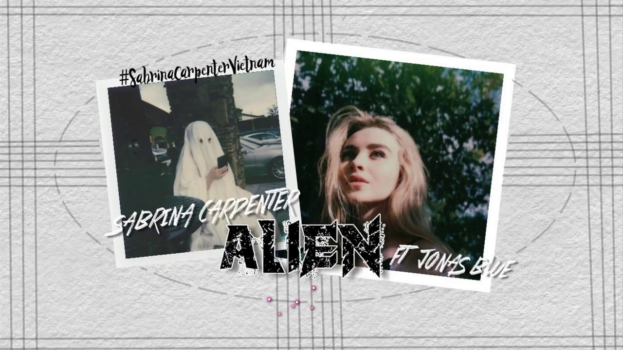 Lyrics + Vietsub ||Alien|| Sabrina Carpenter ft. Jonas Blue