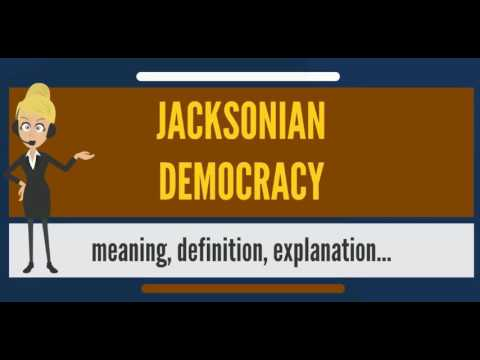 What is JACKSONIAN DEMOCRACY? What does JACKSONIAN DEMOCRACY mean?