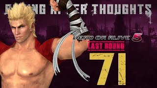 Raging After Thoughts | Dead or Alive 5 Last Round: Episode 71
