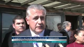 Lamenta alcalde voracidad de abogados