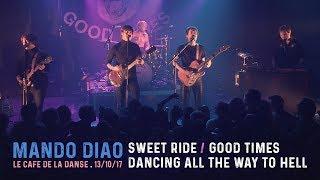 Mando Diao - Sweet Ride / Good Times / Dancing All The Way To Hell live at Café de la Danse
