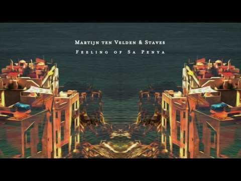 Martijn Ten Velden & Staves - Feeling of Sa Penya (Staves Blackout Mix)