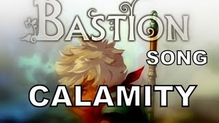 BASTION SONG - Calamity