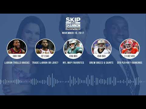 UNDISPUTED Audio Podcast (11.15.17) with Skip Bayless, Shannon Sharpe, Joy Taylor | UNDISPUTED