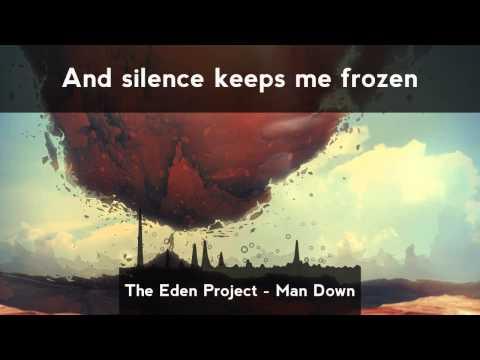 [LYRICS] The Eden Project - Man Down