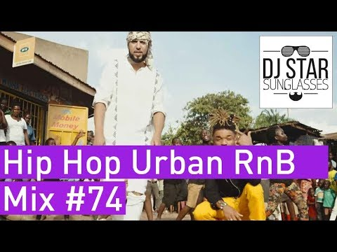 🔥 Best of Hip Hop Urban RnB Moombahton Dancehall Video Mix 2018 #74 - Dj StarSunglasses