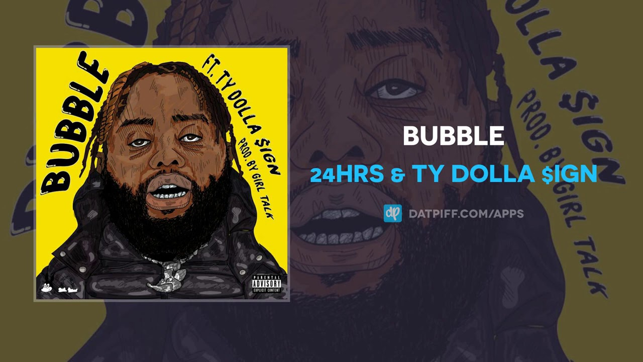 New Song: 24hrs & Ty Dolla Sign - Bubble