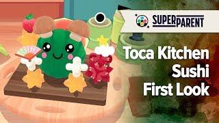Toca Kitchen Sushi - SuperParent First Look
