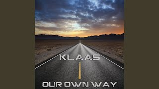 Our Own Way (Klaas Flow Edit)