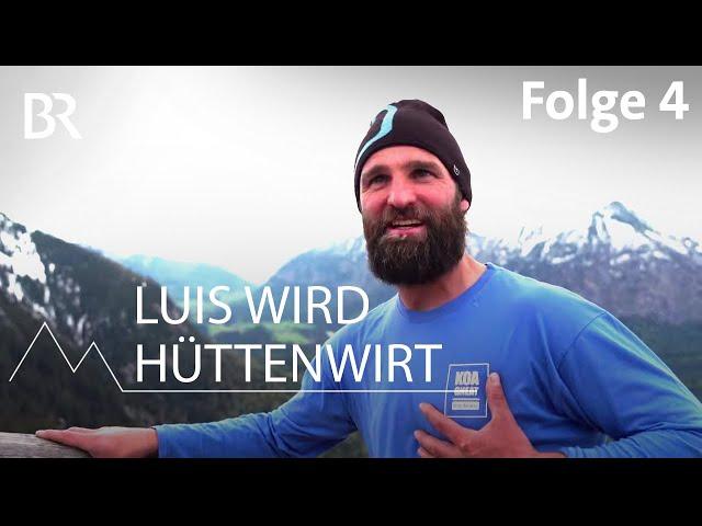 Luis wird Hüttenwirt 4/12: Endlich Eröffnung | Bergmenschen | Bergauf-Bergab | Doku | BR