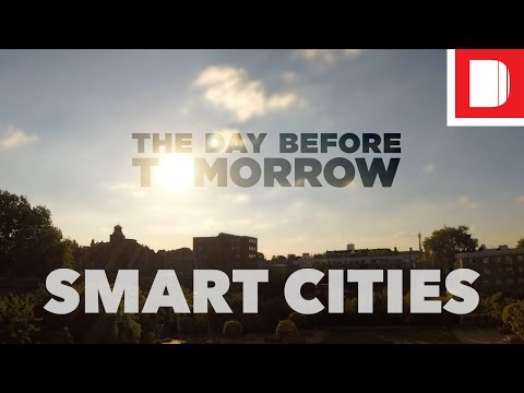 Cities Are Getting Smarter | The Day Before Tomorrow