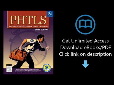 Download PHTLS Prehospital Trauma Life Support, 6e (Phtls: Basic & Advanced Prehospital Trau [P.D.F]