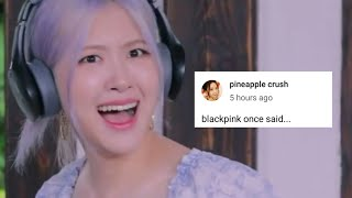 blackpink once said...