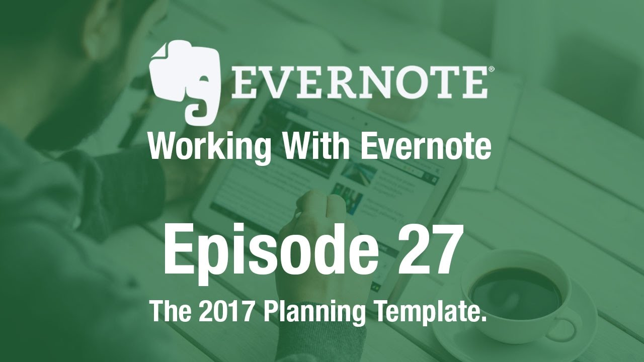 Working with evernote ep 27 2017 planning template youtube working with evernote ep 27 2017 planning template pronofoot35fo Choice Image