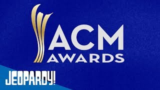 ACM Awards   JEOPARDY!