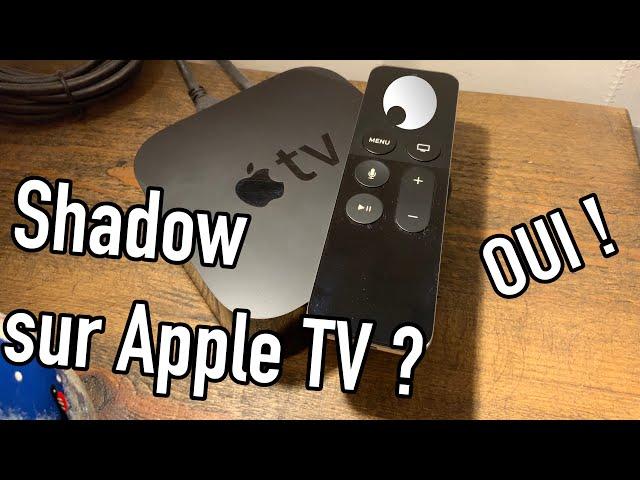 Shadow sur Apple TV
