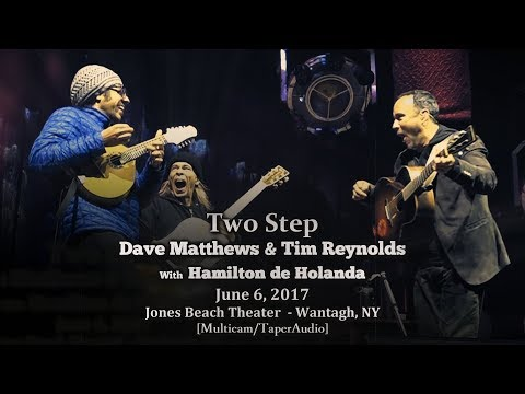 """Two Step"" w/ Hamilton de Holanda - Dave Matthews & Tim Reynolds - 6/6/17 - [Multicam] - Jones Beach"