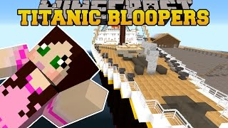 Minecraft: TITANIC MOVIE - BLOOPERS! - Custom Roleplay
