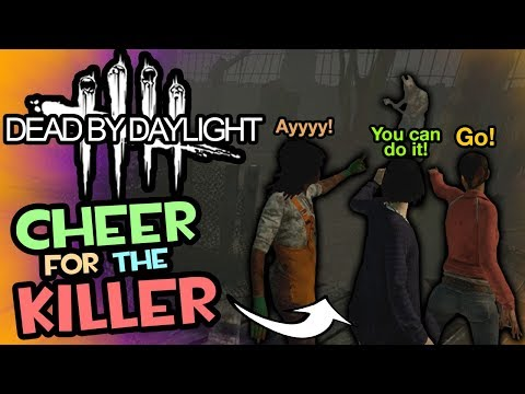 Cheer on the Killer! (Dead by Daylight - Funny Moments)