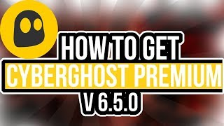 How To Get CyberGhost VPN Premium [Latest Version]
