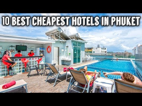 10 Best Cheapest Hotels in Phuket   Thailand