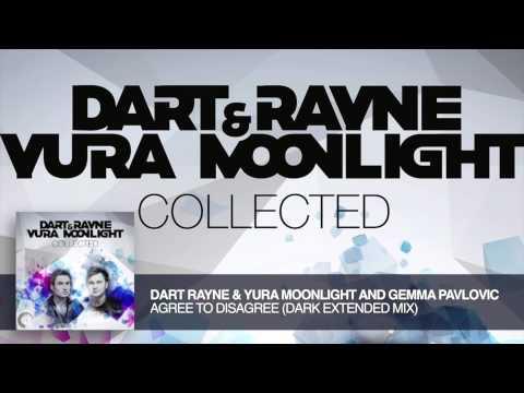 Dart Rayne & Yura Moonlight And Gemma Pavlovic  - Agree To Disagree Dark (Extended Mix)