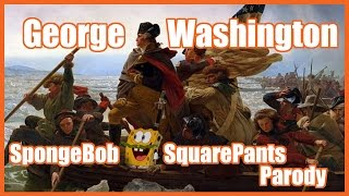 George Washington (SpongeBob SquarePants Parody) - @MrBettsClass