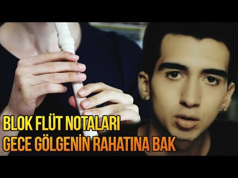 Gece Gölgenin Rahatına Bak - Block Flute Notes and Tutorial (Recorder)