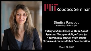 MIT Robotics Seminar - Dimitra Panagou - Safety and Resilience in Multi-Agent Systems