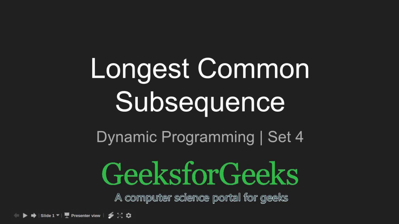 Longest Common Subsequence | DP-4 - GeeksforGeeks