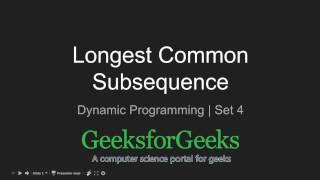 Dynamic Programming | Set 4 (Longest Common Subsequence) | GeeksforGeeks