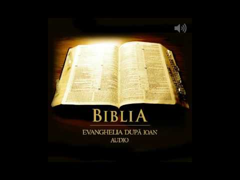 Biblia Audio - Evanghelia dupa Ioan