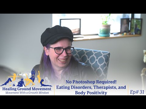 No Photoshop Required! Eating Disorders, Therapists and Body Positivity