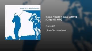 Isaac Newton Was Wrong (Original Mix)