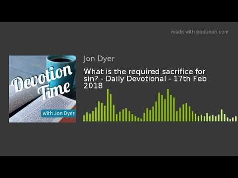 What is the required sacrifice for sin? - Daily Devotional - 17th Feb 2018