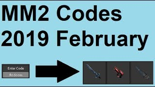ROBLOX Murder Mystery 2 All Codes 2019 February
