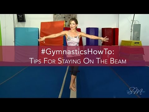 GymnasticsHowTo: Tips for Staying On the Beam from Shannon Miller