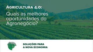 Agricultura 4.0: Quais as melhores oportunidades do Agronegócio?   Grupo Studio #webinar