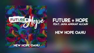 "New Hope Oahu - ""Future + Hope (Feat. Jana Anguay Alcain)"""