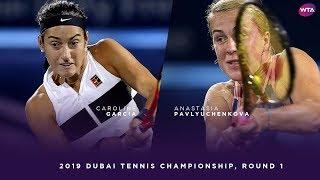 Caroline Garcia vs. Anastasia Pavlyuchenkova | 2019 Dubai First Round | WTA Highlights