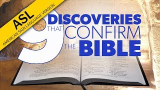 ASL: 9 Discoveries that Confirm the Bible   Proof for God